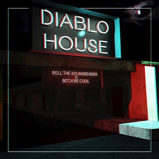 Diablo House by Rell The Soundbender & Bitch Be Cool Download