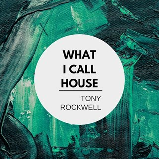 What I Call House by Tony Rockwell Download