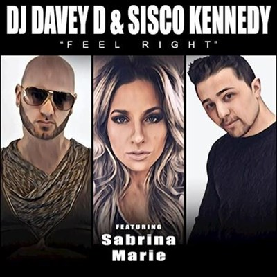 DJ Davey D & Sisco Kennedy ft Sabrina Marie - Feel Right (Clean)