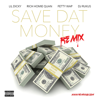 Save Dat Money by Lil Dicky ft Rich Homie Quan & Fetty Wap Download