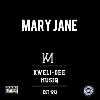 Mary Jane by Kweli Dee Download