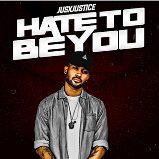 Hate To Be You by Jus X Justice Download