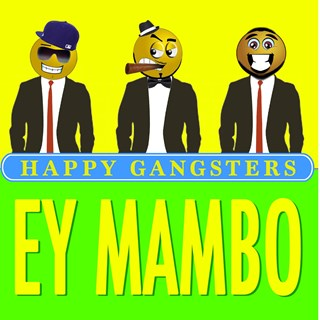 Ey Mambo by Happy Gangsters Download