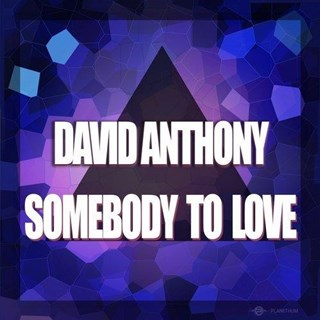 Somebody To Love by David Anthony Download