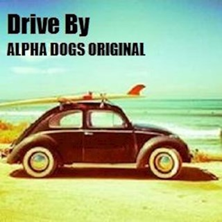 Drive By by Alpha Dogs Download