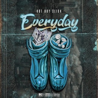 Everyday by Hotboy Slick Download