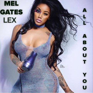 All About You by Mel Gates ft Lex Download