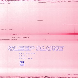 Sleep Alone by Max Styler ft Ella Boh Download