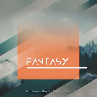 Fantasy by Indifferent Guy ft Ellen La Fere Download