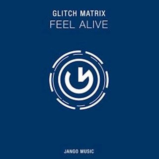 Feel Alive by Glitch Matrix Download