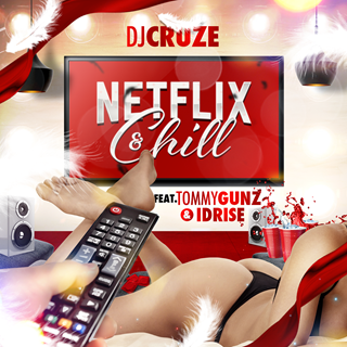 Netflix & Chill by DJ Cruze Download
