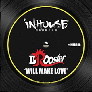 Will Make Love by DJ Rooster Download