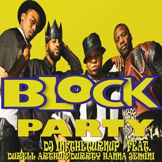 Block Party by DJ Inf The Turn Up ft Durell Arthur, Durrty Hanna & Jemini Download