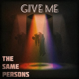 Give Me by The Same Persons Download
