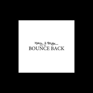 Bounce Back by Mary J Blige Download
