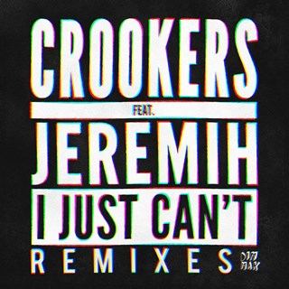 I Just Cant by Crookers ft Jeremih Download