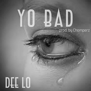 Yo Bad by Dee Lo Download