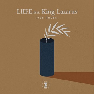 Our House by Liife ft King Lazarus Download