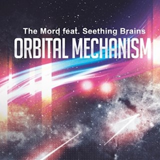 Orbital Mechanism by The Mord ft Seething Brains Download