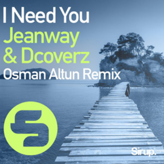 I Need You by Jeanway & Dcoverz Osman Altun Remixx Download