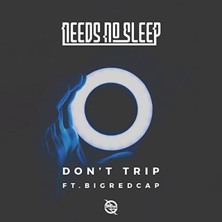 Dont Trip by Needs No Sleep ft Big Red Cap Download