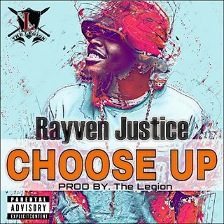 Choose Up by Rayven Justice Download