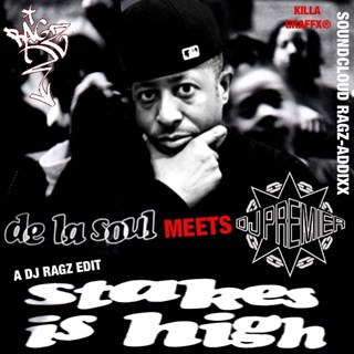 Stakes Is High by De La Soul X DJ Premier Download