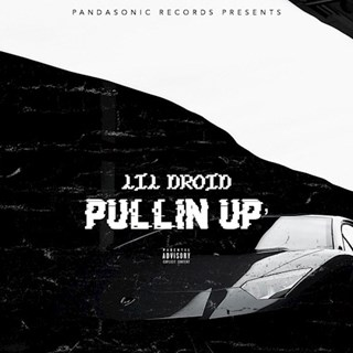 Pullin Up by Lil Droid Download