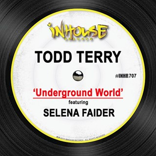 Underground World by Todd Terry ft Selena Faider Download