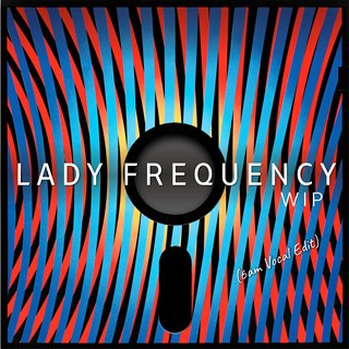 Wip by Lady Frequency Download