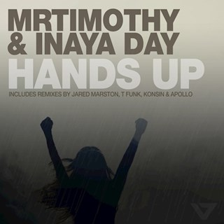 Hands Up by Mrtimothy & Inaya Day Download