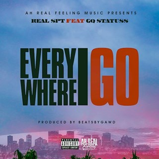 Everywhere I Go by Real Spt X GQ Statuss Download