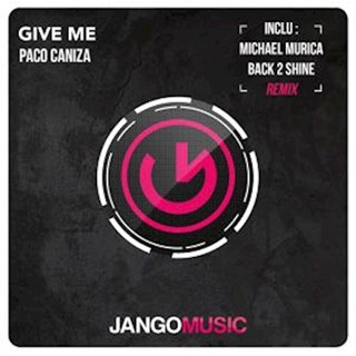 Give Me by Paco Caniza Download