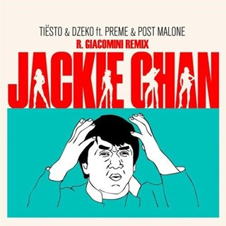 Jackie Chan by Tiesto & Dzeko ft Preme & Post Malone Download