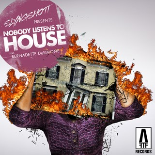 Nobody Listens To House by Slyngshott Download
