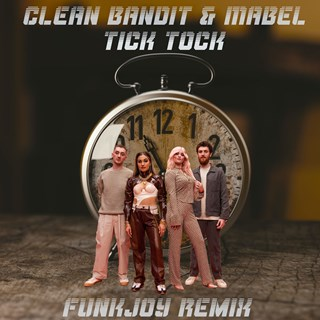 Tick Tock by Clean Bandit & Mabel Download