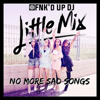 No More Sad Songs by Little Mix Download