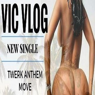 Work The Twerk Anthem by Vic Vlog Download