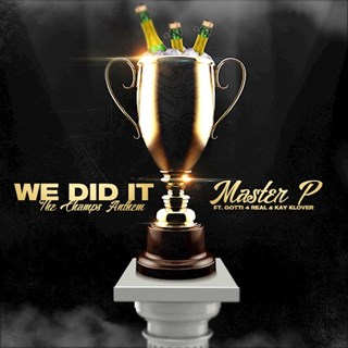We Did It by Master P ft Gotti 4 Real & K Klover Download