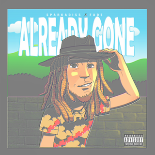 Already Gone by Sparkadiss Download