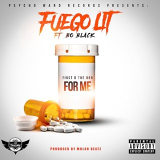 For Me by Fuego Lit ft Bo Black & First B The Don Download
