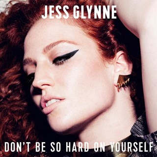 Dont Be So Hard On Yourself by Jess Glynne Download