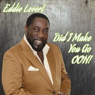 Did I Make You Go Ooh by Eddie Levert Download
