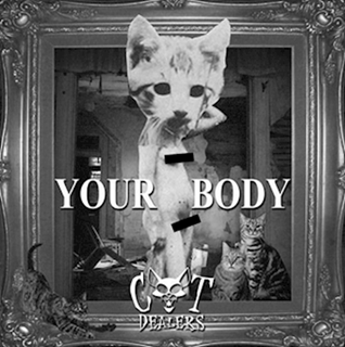 Your Body by Cat Dealers Download