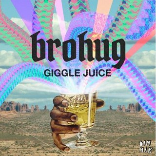 Giggle Juice by Brohug Download