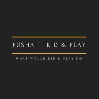 What Would Kid & Play Do by Pusha T X Kid & Play Download