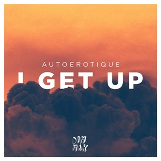 I Get Up by Autoerotique Download