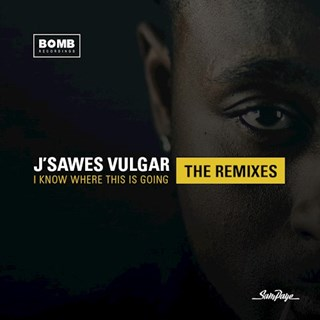 I Know Where This Is Going by J Sawes Vulgar & Sam Paye Download