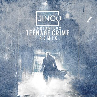 Teenage Crime by Adrian Lux Download