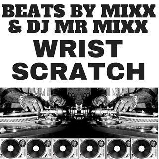 Wrist Scratch by Beats By Mixx Download